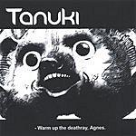 Tanuki Warm Up The Deathray, Agnes