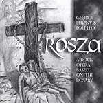 George Pereny Rosza-a Rock Opera Based On The Rosary