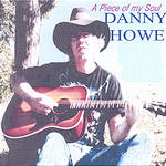 Danny Howe A Piece Of My Soul