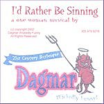 Dagmar Wickedly Funny I'd Rather Be Sinning