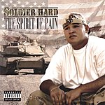 Soldier Hard The Spirit Of Pain (Parental Advisory)