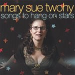 Mary Sue Twohy Songs To Hang On Stars