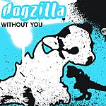 Dogzilla Without You