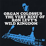 Ron Levy Organ Colossus: The Very Best Of RLWK