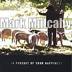 Mark Mulcahy In Pursuit Of Your Happiness