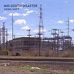 Mid-South Disaster Swing Shift