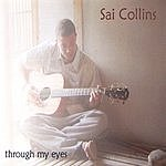 Sai Collins Through My Eyes