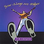 Tim Cooper Your Ways Are Higher