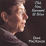 Dave Mackenzie Old, New, Borrowed And Blue