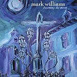 Mark Williams Becoming The Moon