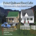 Patsy Hatfield Lawson Perfect Quilts And Burnt Coffee
