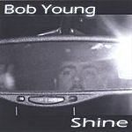 Bob Young Shine