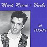 Mark Renne-Burke In Touch