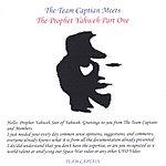 Team Captain The Team Captain Meets The Prophet Yahweh: Part One