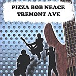 Pizza Bob Neace Tremont Ave