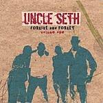 Uncle Seth Forgive & Forget, Vol.1