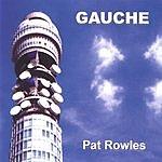Pat Rowles Gauche