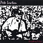 Pete Lewton Everything To Lose