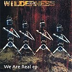 Wilderness We Are Real EP