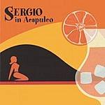 Sergio In Acapulco Sergio In Acapulco