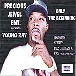Young Kay Only The Beginning (Parental Advisory)