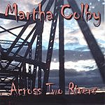 Martha Colby Across Two Rivers