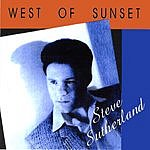 Steve Sutherland West Of Sunset