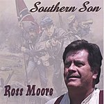 Ross Moore Southern Son