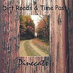 Pinecats Dirt Roads & Time Past