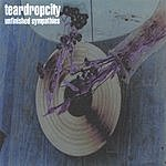 Teardropcity Unfinished Sympathies