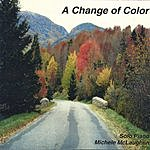 Michele McLaughlin A Change Of Color