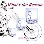 John Slaby What's The Reason