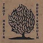 Troy Hardin Burning Bush