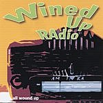 Wined Up RAdio All Wound Up