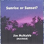 Jim McNabb Sunrise Or Sunset?
