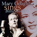 Mary Coughlan Mary Coughlan Sings Billie Holiday