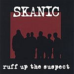Skanic Ruff Up The Suspect