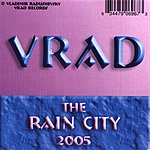 VRAD The Rain City 2005