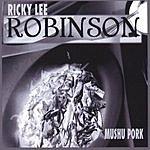 Ricky Lee Robinson Mushu Pork