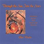Ellen Wachs Through The Sun, Into The Stars: Universal Songs For Peace And Healing