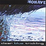 Mohave Clear Blue Trickling