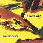 Phoebes Dough Draco Way