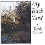 Derek Parrott My Back Yard