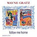 Wayne Gratz Follow Me Home