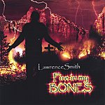 Lawrence Smith Fire In My Bones