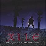 Xile The Like Of Whom Has Never Been