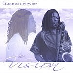 Quamon Fowler The Vision