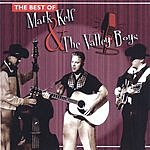 Mark Kelf & The Valley Boys The Best Of Mark Kelf And The Valley Boys