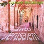 Raymond McCullough Into Jerusalem