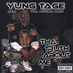 Yung Tage Tha Truth About Me (Parental Advisory)